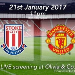 [Olivia & Co] CALLING ALL THE MAN U FANS!! And Stoke City fans too!!LIVE Screening at Olivia & Co. Compass One, 11pm - 1am.