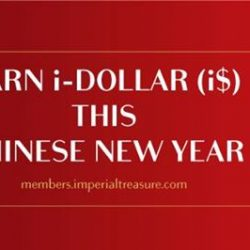 [Treasures - by Imperial Treasure] Member exclusive: Earn i-Dollar (i$) this Chinese New YearSign up now: https://members.imperialtreasure.com/