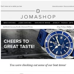 [Jomashop] Were you just checking us out?