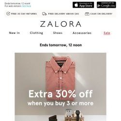 [Zalora] Last Call: EXTRA 30% off when you buy 3 or more!