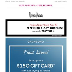 [Neiman Marcus] Final chance! $150 gift card + Free 2-day shipping