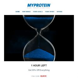 [MyProtein] ONLY AN HOUR LEFT...