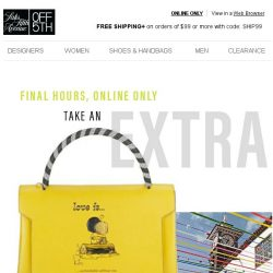 [Saks OFF 5th] FINAL HOURS: EXTRA 20% OFF w/ code!