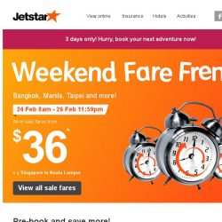 [Jetstar] 🕗 Weekend Fare Frenzy is back! Reward your hard work with a quick getaway!