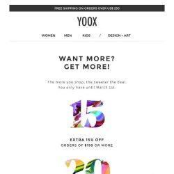 [Yoox] Want more? Get more! Up to an EXTRA 25% off