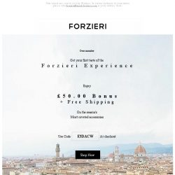 [Forzieri] Welcome to Forzieri. £50.00 bonus for your first purchase