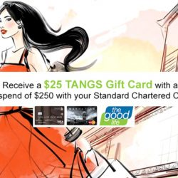 Tangs: Receive a $25 TANGS Gift Card when You Spend with a Standard Chartered Card!