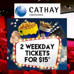 Cathay Cineplexes: Grab A Pair of Tickets @ $15 Only!