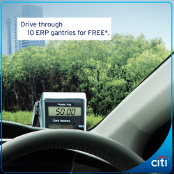 [Citibank ATM] Drive through 10 ERP gantries for FREE* when you register and start using EZ-Pay with Citi Credit Cards. With