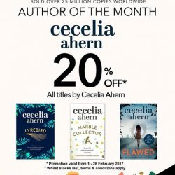 [MPH] Author Of The Month: Cecelia Ahern 20% off all titles by Cecelia Ahern Promotion valid from 1 - 28 February 2017 *