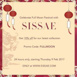 [Sissae] 6 more hours!!! Celebrate Full Moon Festival with SISSAE. Get 10% off for our latest collection only at www.sissae.