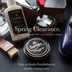 [STRAITS ESTABLISHMENT] For the first time since 2014, we will be initiating an annual Spring clearance, you will find an exhaustive array