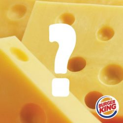 [Burger King Singapore] Be one of 4 winners to win a $10 BK voucher! Simply name a cheese featured in the Four-tune