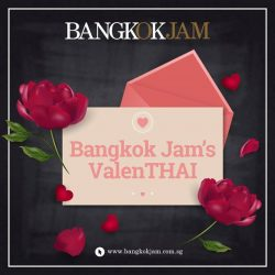 [Bangkok Jam] Celebrate this Valentine's Day at Bangkok Jam (min spending $50) and one lucky winner will stand a chance to