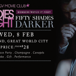 [Golden Village] Slip into something a shade darker. Purchase Advance Sales tickets to GV Movie Club Ladies Night: FIFTY SHADES DARKER on