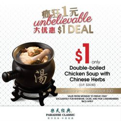 [Paradise Group] Indulge in your favourite soup at any Paradise Classic outlets for a health boost! At just $1 with a minimum