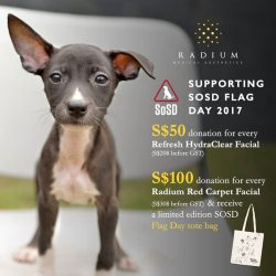 """[Radium Medical Aesthetics] The annual SOSD Singapore Flag Day 2017 fundraising event is here! This year, SOSD will be undertaking """"Mission Pawsible"""" to"""