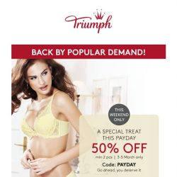 [Triumph]  Back By Popular Demand! PAYDAY SALE 50% OFF!