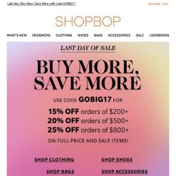 [Shopbop] Psst… LAST DAY to get up to 25% off!