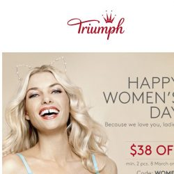 [Triumph] Happy Women's Day! $38 OFF Just For You!
