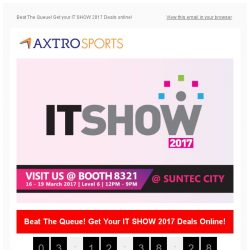 [AXTRO Sports] Beat The Queue! Get your IT SHOW 2017 Deals online!