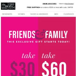 [Saks OFF 5th] Email EXCLUSIVE: up to $60 OFF for Friends & Family STARTS today!