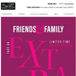 [Saks OFF 5th] EXTRA 20% OFF 100s of styles w/ code FRIENDS, for a LIMITED time!