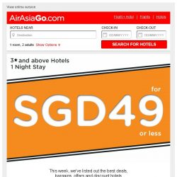[AirAsiaGo] 💌 Great News! Grab these hotel deals now - SGD 49 or less. 💌