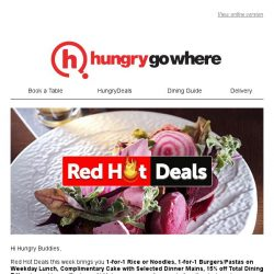 [HungryGoWhere] Red Hot Deals: 1-for-1 Rice or Noodles, Complimentary Cake, 15% off Total Dining Bill and more!