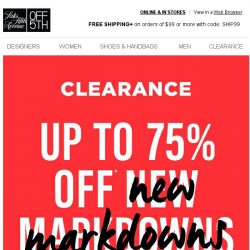 [Saks OFF 5th] Want up to 75% OFF NEW clearance markdowns?