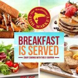 The Manhattan FISH MARKET: Save $2 with E-Coupons on Weekend Breakfast Meals!