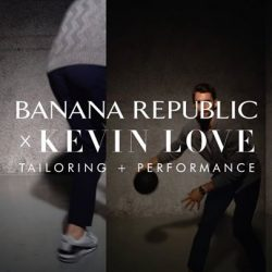 [Banana Republic] Be free of worries while on the move like Kevin Love with our wrinkle-free and stain-resistant Nanotex® pants.