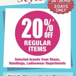 [BHG Singapore] Last 3 Days to catch our 20%* discount on selected brands from shoes, handbags and ladieswear departments!
