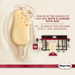 [Haagen-Dazs] Enjoy our new White & Almond Stick Bar on the house when you come visit the Häagen-Dazs Experience Store!