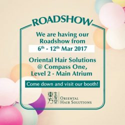 [Oriental Hair Solution] Come on down to Seng Kang, Compass One (Level 2 - Main Atrium),  tomorrow and check out our roadshow promotion exclusively