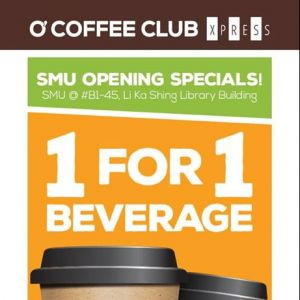 [O' Coffee Club] 28 March - O'Coffee Club Xpress opens at SMU!