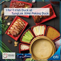 [Citibank ATM] Calling all Chinese food lovers, enjoy 1-for-1 Irish Duck*at TungLok XiHé Peking Duck with Citi Credit Cards