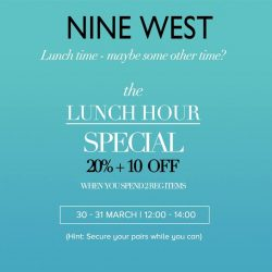 [Nine West Singapore] Lunch time can wait – enjoy additional 10% off on top of our current in-store promo 20% off!