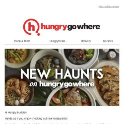 [HungryGoWhere] Check out these 10 New Haunts to feed your hungry souls!