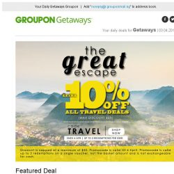 [Groupon] Make The Great Escape! | EXTRA 10% OFF ALL Travel Deals! | Port Dickson: 5* Water Chalet+Coach / Penang-Kuala Lumpur: SuperStar Gemini Cruise - Sail on Jun 11-14, 2017 / Singapore: 4* The Scarlet Stay / BKK: 5* Stay + Flights + City Tour
