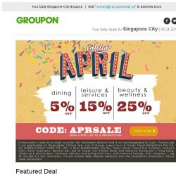 [Groupon] It's April! | Up to EXTRA 25% OFF Local Deals! | The Landmark: Int'l Buffet / City Square Mall: Full Body Massage at Beauty Royal