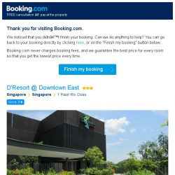 [Booking.com] You're so close! Don't lose your stay at D'Resort @ Downtown East