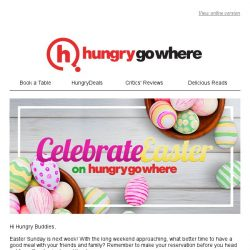 [HungryGoWhere] Book your Easter Celebration feasts early!
