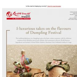 [Resorts World Sentosa] 5 luxurious takes on the flavours of Dumpling Festival