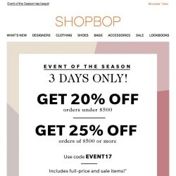 [Shopbop] 3 days only: Up to 25% off your order with code EVENT17