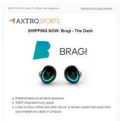 [AXTRO Sports] SHIPPING NOW: Bragi The Dash & The Headphone