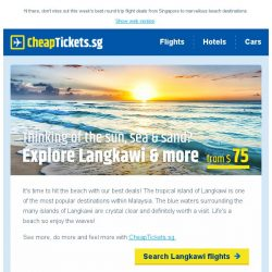 [cheaptickets.sg] 😎Life's a beach! Escape to Langkawi fr $75 | Phuket $85 | Bali $177 & more