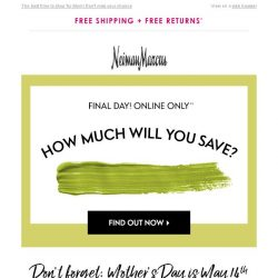[Neiman Marcus] Final day! Open for your surprise savings