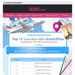 [SaSa ] 【Top 10 Spenders Win Grand Prize】Get US$ 500 Travel Vouchers NOW!