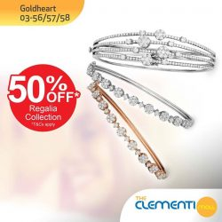 [The Clementi Mall] Goldheart Jewelry (Singapore) is having 50% off their Regalia Collection.